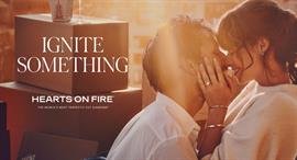 Hearts on Fire Collection - Ignite Something